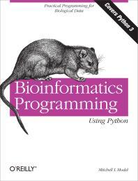 Bioinformatics Programming Using Python: Practical Programming for Biological Data Model, Mitchell L.