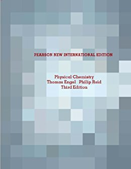 Physical Chemistry Pearson New International Edition, Third edition/Thomas Engel, Philip Reid