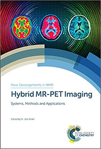 Hybrid MR-PET imaging : systems, methods and applications / N. Jon Shah