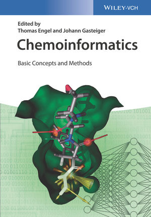 Chemoinformatics : basic concepts and methods / edited by Thomas Engel and Johann Gasteiger