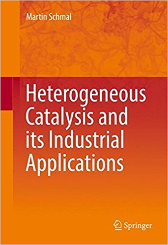 Heterogeneous Catalysis and its Industrial Applications/Martin Schmal