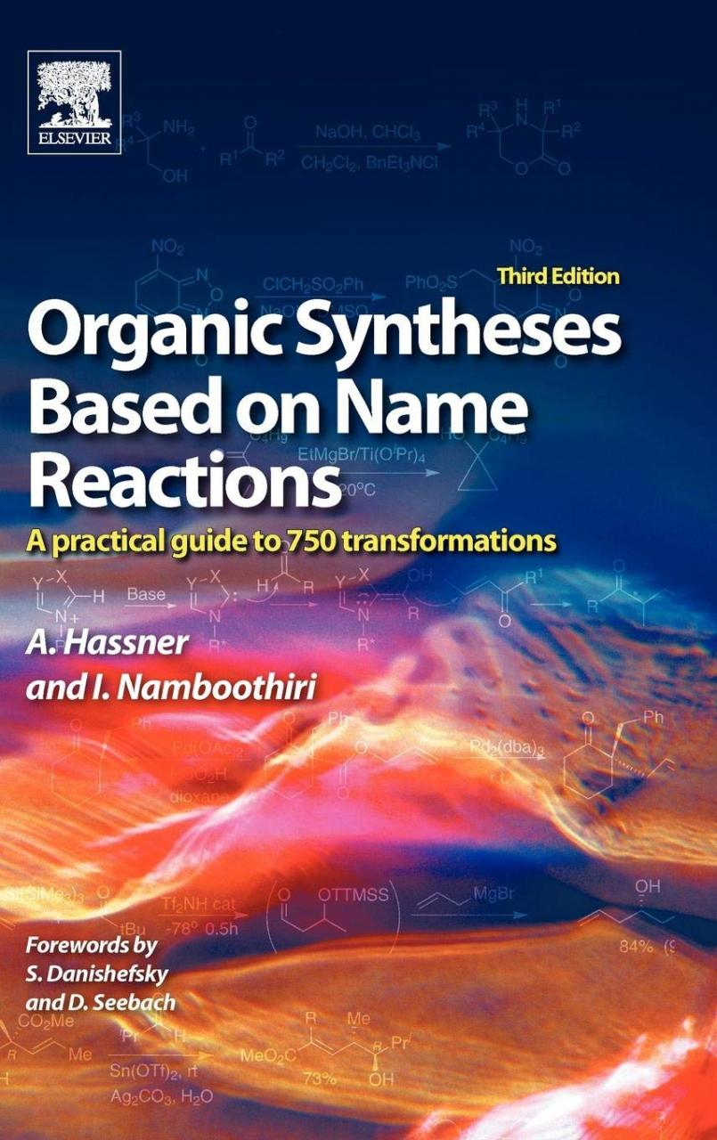 Organic syntheses based on name reactions : a practical guide to 750 transformations. A. Hassner, I. Namboothiri