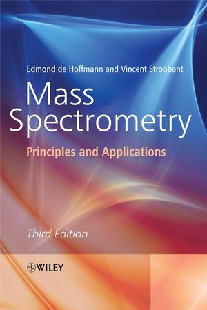 Mass spectrometry  [electronic resource]: principles and applications / Edmond De Hoffmann, Vincent Stroobant
