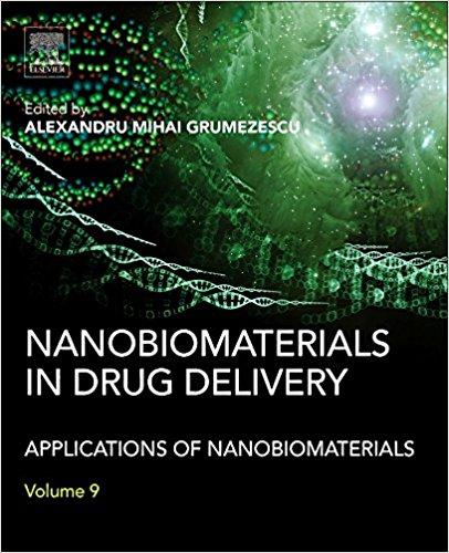 Nanobiomaterials in Drug Delivery: Applications of Nanobiomaterials/Alexandru Mihai Grumezescu