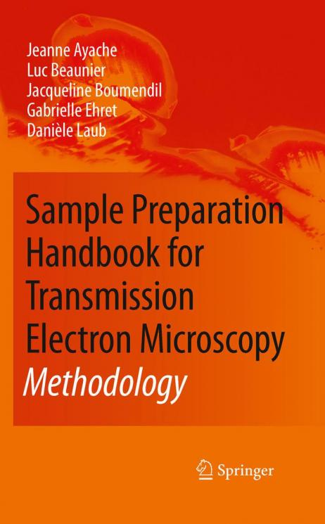 Sample Preparation Handbook for Transmission Electron Microscopy: methodology  by Jeanne Ayache