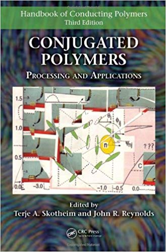 Handbook of conducting polymers : conjugated polymers / edited by Terje A. Skotheim and John Reynolds
