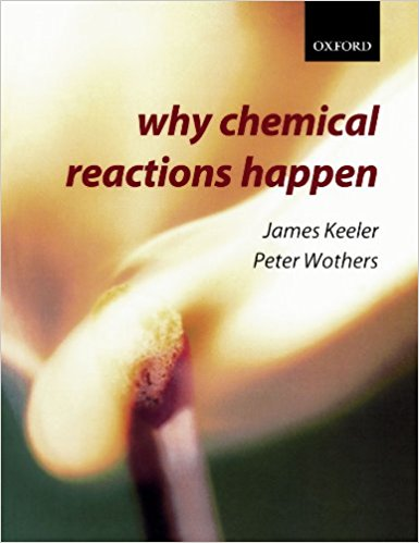 Why chemical reactions happen/James Keeler and Peter Wothers
